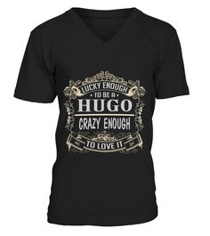 # HUGO LUCKY ENOUGH TO BE HUGO CRAZY ENOUGH TO LOVE IT .  HUGO LUCKY ENOUGH TO BE HUGO CRAZY ENOUGH TO LOVE IT  A GIFT FOR A SPECIAL PERSON  It's a unique tshirt, with a special name!   HOW TO ORDER:  1. Select the style and color you want:  2. Click Reserve it now  3. Select size and quantity  4. Enter shipping and billing information  5. Done! Simple as that!  TIPS: Buy 2 or more to save shipping cost!   This is printable if you purchase only one piece. so dont worry, you will get yours…