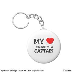 My Heart Belongs To A CAPTAIN Basic Round Button Keychain
