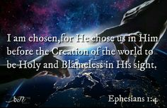 I am chosen Ephesians 1:4
