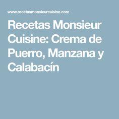 Recetas Monsieur Cuisine: Crema de Puerro, Manzana y Calabacín