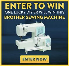 Enter To Win! One lucky DIY'er will win this Brother Sewing Machine! Click her to enter NOW!