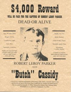 Replica reward poster for the capture of Robert Leroy Parker alias Butch Cassidy. Description from rustyaccents.com. I searched for this on bing.com/images