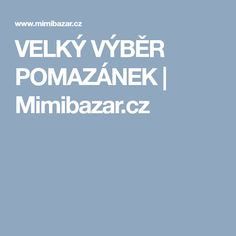 VELKÝ VÝBĚR POMAZÁNEK | Mimibazar.cz Recipies, Food And Drink, Recipes