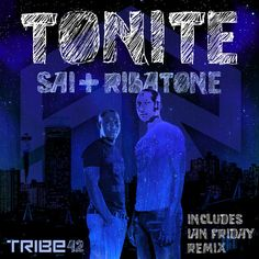 Sai & Ribatone - Tonite (Incl. Ian Friday Mix) :: Traxsource