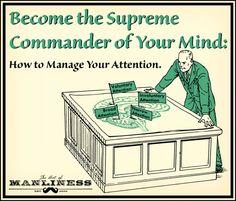 Become the Supreme Commander of Your Mind: How to Effectively Manage Your Attention