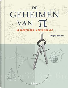 Joaquín Navarro - De geheimen van π: verhoudingen in de wiskunde