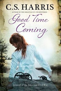 Good Time Coming by C.S. Harris. Click on the cover to see if the book is available at Freeport Community Library.