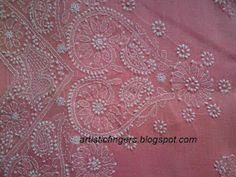 CHIKANKARI or CHIKAN EMBROIDERY    Hi !  This  Indian embroidery is a form of whitework embroidery