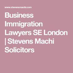 Business Immigration Lawyers SE London | Stevens Machi Solicitors