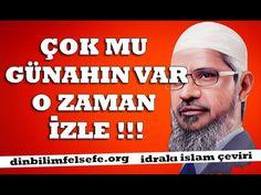 Çok mu günahın var , o zaman izle Dr Zakir Naik - YouTube