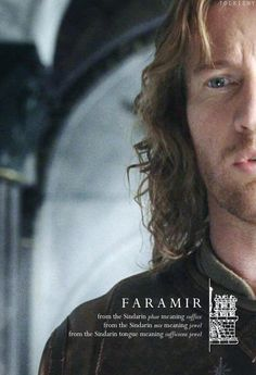 the meaning of Faramir - he's much more than sufficient! He is faithful and steadfast and shining.