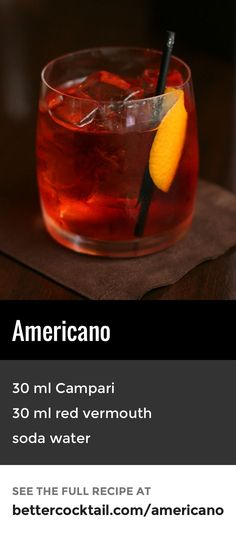"The Americano, despite its name, was actually originally created in Italy. It is believed that in the early 1900s the Italians noticed that many of those who enjoyed this particular cocktail (known as the ""Milano-Torino"" at the time) were in fact, Americans. The drink was therefore renamed ""Americano"" as a tribute. Another thought is that the name came from the Italian word ""amero"", meaning bitter."