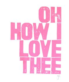 VALENTINE PRINT - Oh How I Love Thee LETTERPRESS pink - typography poster 8x10 $20