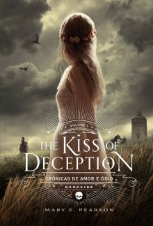 The Kiss of Deception na DarkSide Books Meio louca por esse livro.. <3