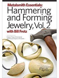 6 Tips for Hammering and Forming Metal from Master Metalsmith Bill Fretz - Jewelry Making Daily - Blogs - Jewelry Making Daily