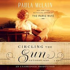 """Another must-listen from my #AudibleApp: """"Circling the Sun: A Novel"""" by Paula McLain, narrated by Katharine McEwan."""