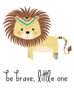 Do you have a tribal nursery that you're decorating? This tribal nursery print that says Be Brave Little One will be a perfect (and adorable) addition! Look at the rest of my collection for more tribal nursery decor and tribal nursery art, too! I have plenty of options for your wildlife nursery, woodland nursery and animal nursery. *****  This download includes one high-quality 8x10 PDF file. The frame and brick background in the sample photos will not be in the final download. How it Works…