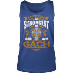 GACH shirt. God made the strongest and named them GACH - GACH Shirt, GACH Hoodie, GACH Hoodies, GACH Year, GACH Name, GACH Birthday #gift #ideas #Popular #Everything #Videos #Shop #Animals #pets #Architecture #Art #Cars #motorcycles #Celebrities #DIY #crafts #Design #Education #Entertainment #Food #drink #Gardening #Geek #Hair #beauty #Health #fitness #History #Holidays #events #Home decor #Humor #Illustrations #posters #Kids #parenting #Men #Outdoors #Photography #Products #Quotes #Science…