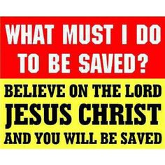 What must I do 2 b saved?