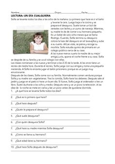 """Spanish reading worksheet with comprehension questions titled """"Un dia cualquiera"""". We read about a fifth-grade girl called Sofia and her daily routine. There is an exercise with 32 comprehension questions and a multiple choice exercise.Topics: daily routine,school, family, food,free time activities, time.Tenses: present"""