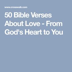 50 Bible Verses About Love - From God's Heart to You