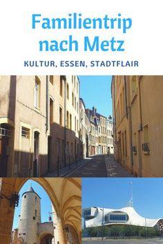 Metz im Nordosten von Frankreich: Warum wir wieder hin möchten