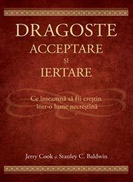 Dragoste, acceptare şi iertare, Jerry Cook şi Stanley C. Good Books, Amazing Books, Cata, Humor, Metabolism, Captions, Big, Medicine, Mariana