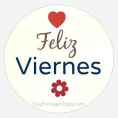 #feliz #viernes #saludos #happy #friday #saludos  www.soymamaencasa.com
