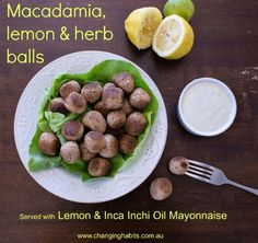 These Macadamia, Lemon and Herb savoury balls are so versatile! If you have left over nut meal pulp from your nut milks you can use this as the base. You can also combine a mixture of nuts and seeds, herbs, spices and good quality cheese, the combinations are endless. Another suggestion is to use these 'meat free, nut balls' as an alternative to meat balls and add to a homemade tomato sauce. Or simply as a snack with Changing Habits beautiful Organic Lemon
