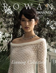 ROWAN Swarovski Evening (ZB188).The Evening Collection showcases eleven elegant designs which are the essence of glamour | English Yarns