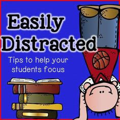 Tips to help your students that are easily distracted. Plus a ton of other ideas from the Bright Ideas blog hop.