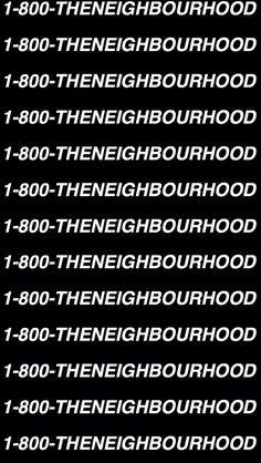 1-800-THENEIGHBOURHOOD
