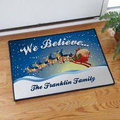 We Believe Personalized Christmas Gift Doormat by Abernook. $26.00. Includes FREE Personalization! Personalize your Santa Doormat with any one line custom message. (i.e. The Grebel Family). Include personalization in gift note section of checkout.. Personalize your Santa Doormat with any one line custom message. (i.e. The Grebel Family). Personalized Santa Doormat -. This item is 20 oz Loop, Durgan Backed with Black Edges.. Personalized Christmas Door Mat  Your Pe...