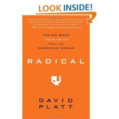 Amazon.com: Radical: Taking Back Your Faith from the American Dream (9781601422217): David Platt: Books
