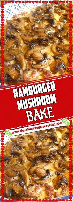 HAMBURGER MUSHROOM BAKE - healthy recipes list of dishes and heart healthy recipes chicken recipes dinners,cooking and recipes Hamburger Dishes, Hamburger Meat Recipes, Beef Dishes, Hamburger Ideas, Heart Healthy Recipes, New Recipes, Healthy Snacks, Healthy Suppers, Recipies
