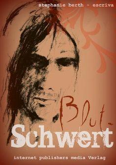 Blutschwert: Erotische Phantasie von Stephanie-Berth Escriva, http://www.amazon.de/dp/B006VYXKOW/ref=cm_sw_r_pi_dp_W3lWrb1B6TDR8