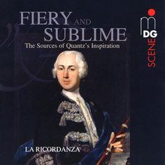 Escuchando «Fiery and Sublime · The Sources of Quantz's Inspiration | Quantz · Leclair · C.P.E. Bach · Graun · Blavet»