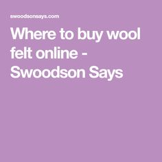 Skip the plastic craft store stuff and see where to buy wool felt online. Wool blend felt stores that come with personal recommendations! Stitch Ears, Craft Stores, Wool Felt, Wool Blend, Sewing, Crafts, Dressmaking, Manualidades, Couture