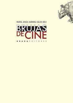 Brujas de cine / María Jesús Zamora Calvo (ed.) ; Eva Belén Carro Carbajal ... [et al.]. Editorial:Madrid : Abada, 2016. http://absysnetweb.bbtk.ull.es/cgi-bin/abnetopac01?TITN=548350