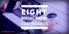 Making the most out of your social media strategy goes beyond just tips and tricks. You need one of these 8 social media dashboards.