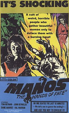 """Made by a fertilizer salesman on a dare in 1966, """"Manos"""": The Hands of Fate is a contender for the worst movie ever made.  It features a couple getting stuck at a lodge in El Paso for no good reason, meeting a man named Torgo whose speech is weird, and getting attacked by someone named """"The Master"""" who just wants a crapload of wives for no good reason.  This movie's redundant title says it all (remember what """"Manos"""" means in Spanish)."""