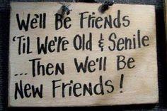 You gotta love old age & humor.