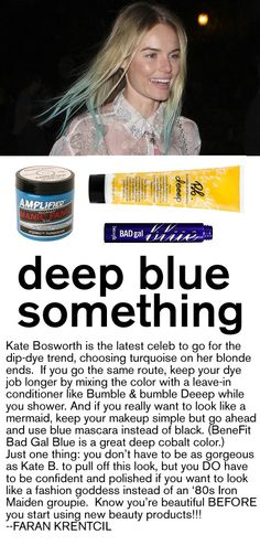 Kate Bosworth has been into the blue koolaid.