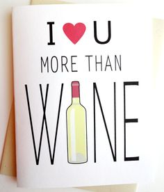 Wine Card  I Love You More Than Wine  Anniversary  by lilcubby, $3.95