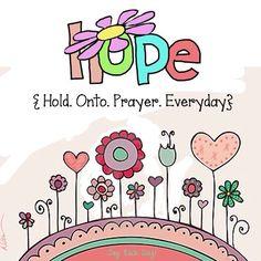 HOPE:  Hold Onto Prayer Everyday
