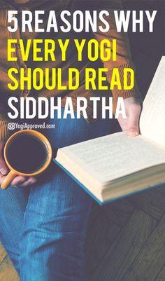5 Reasons Why Every Yogi Should Read Siddhartha
