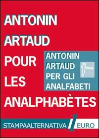 Pour les analphabètes / Per gli analfabeti - Antonin Artaud