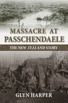 In just a few short hours on a miserable Belgian morning over 1000 New Zealand soldiers were killed & a further 2000 wounded in an attack on the German front line. Yet the story of this tragic loss of life has not been told fully — until now.  In Massacre at Passchendaele, Glyn Harper brings this ill-fated battle to life. The background to the situation facing the Allies in October 1917 is outlined, and the first assault on Passchendaele is described.