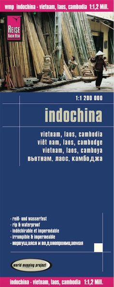 Indochina: Vietnam, Laos, and Cambodia by Reise Know-How Verlag