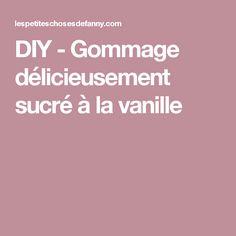 DIY - Gommage délicieusement sucré à la vanille